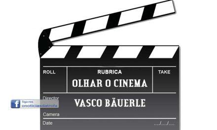 Olhar o cinema por Vasco Bauerle
