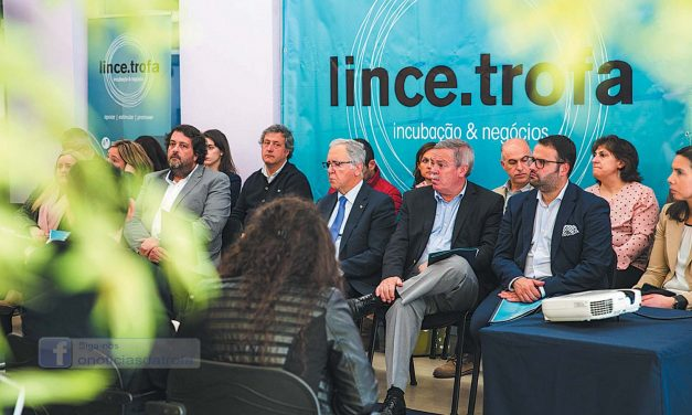 Lince.Trofa impulsiona projetos empresariais