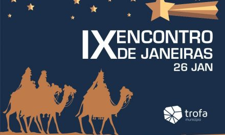 IX ENCONTRO DE JANEIRAS MARCA A AGENDA CULTURAL DA TROFA A 26 DE JANEIRO