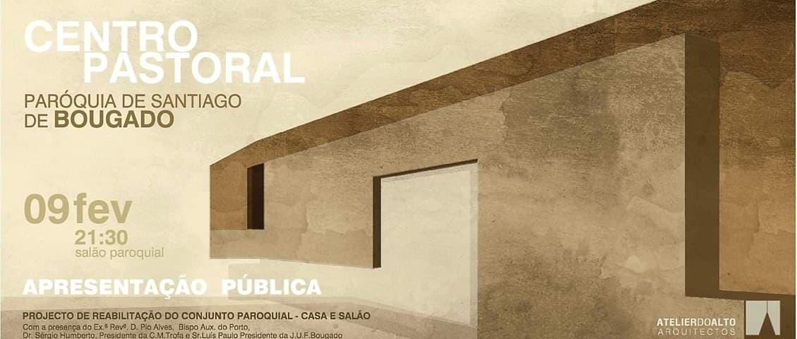 Apresentação do Centro Pastoral de Santiago de Bougado